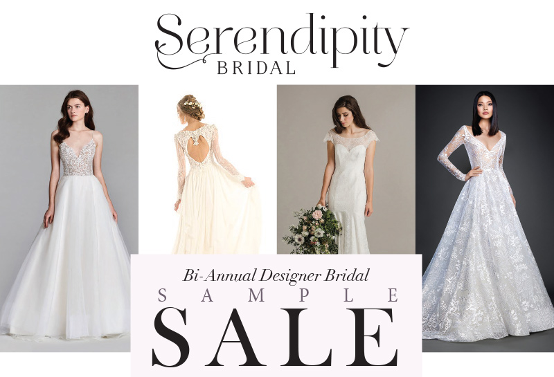 Book your Appointment for Serendipity Bridal\'s Bi-Annual Sample Sale!